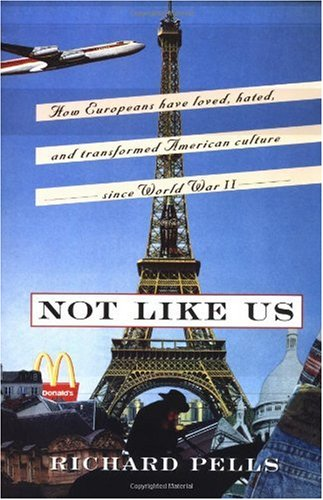 Not Like Us How Europeans Have Loved, Hated, and Transformed American Culture since World War II  1998 edition cover