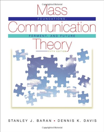 Mass Communication Theory Foundations, Ferment, and Future 5th 2009 (Revised) edition cover
