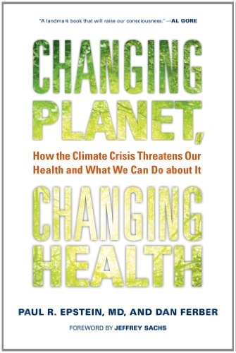 Changing Planet, Changing Health How the Climate Crisis Threatens Our Health and What We Can Do about It N/A edition cover