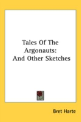 Tales of the Argonauts And Other Sketches N/A 9780548539637 Front Cover