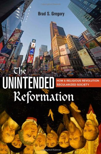 Unintended Reformation How a Religious Revolution Secularized Society  2012 edition cover