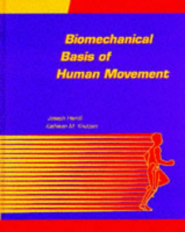 Biomechanical Basis of Human Movement  4th 1995 (Revised) edition cover