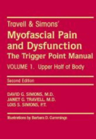 Myofascial Pain and Dysfunction The Trigger Point Manual - Upper Half of Body 2nd 1999 (Revised) edition cover