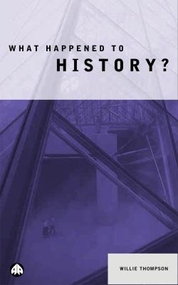 What Happened to History?   2001 9780745312637 Front Cover