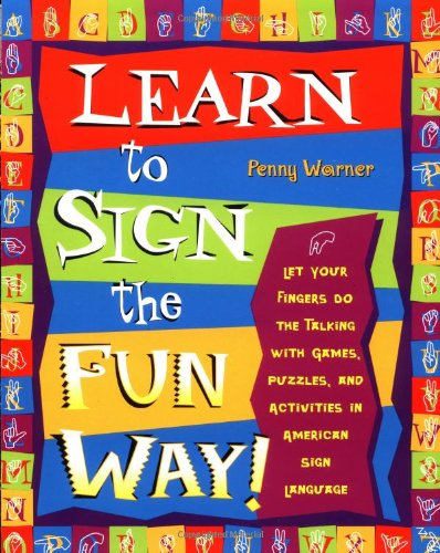 Learn to Sign the Fun Way! Let Your Fingers Do the Talking with Games, Puzzles, and Activities in American Sign Language  2001 edition cover