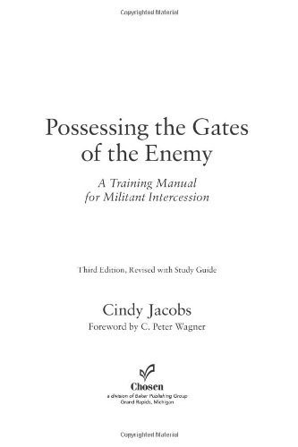 Possessing the Gates of the Enemy A Training Manual for Militant Intercession 3rd 2009 (Revised) edition cover