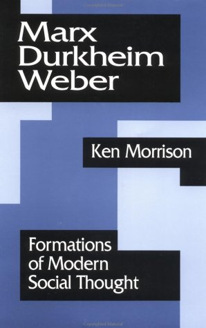 Marx, Durkheim, Weber Formations of Modern Social Thought  1995 edition cover