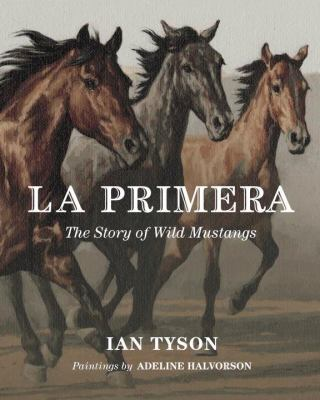 Primera The Story of Wild Mustangs  2009 9780887768637 Front Cover