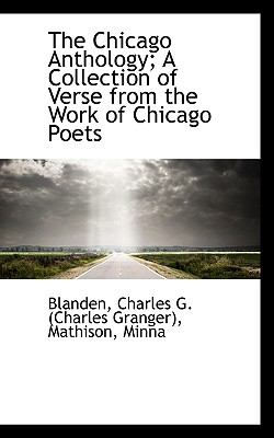 Chicago Anthology; a Collection of Verse from the Work of Chicago Poets N/A 9781113534637 Front Cover