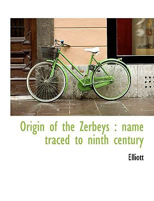Origin of the Zerbeys : Name traced to ninth Century N/A 9781115080637 Front Cover