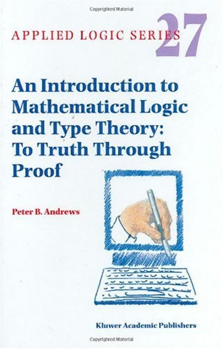 Introduction to Mathematical Logic and Type Theory To Truth Through Proof 2nd 2002 (Revised) 9781402007637 Front Cover
