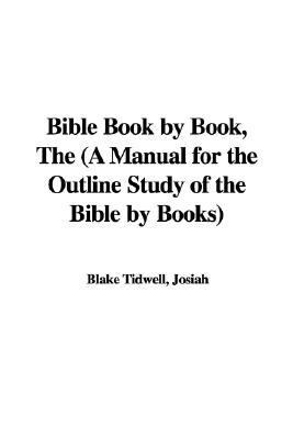 The Bible Book by Book: A Manual for the Outline Study of the Bible by Books  2005 edition cover