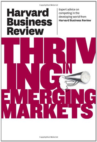 Harvard Business Review on Thriving in Emerging Markets   2011 edition cover