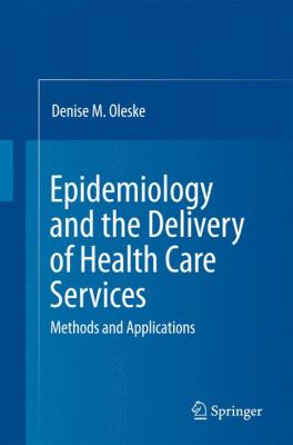 Epidemiology and the Delivery of Health Care Services Methods and Applications 3rd 2010 edition cover