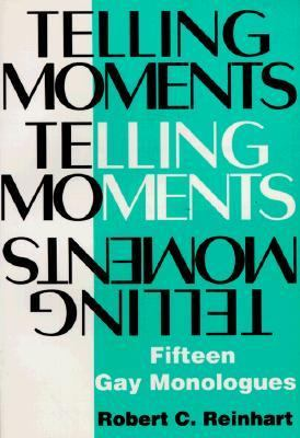 Telling Moments Fifteen Gay Monologues  1994 9781557831637 Front Cover
