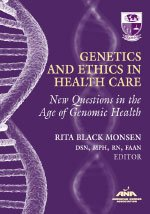 Genetics and Ethics in Health Care : New Questions in the Age of Genomic Health  2009 edition cover