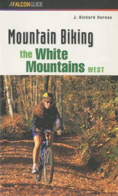 Mountain Biking the White Mountains, West   1998 9781560446637 Front Cover