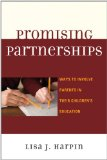 Promising Partnerships Ways to Involve Parents in Their Children's Education  2010 9781607095637 Front Cover