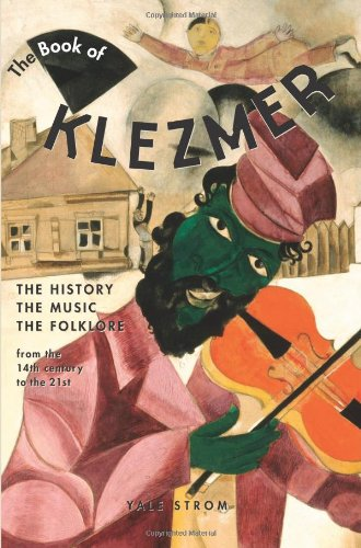 Book of Klezmer The History, the Music, the Folklore  2002 9781613740637 Front Cover
