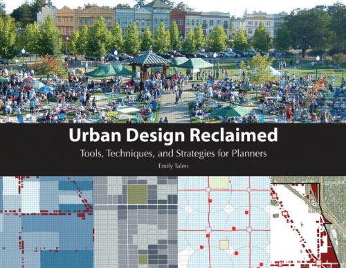 Urban Design Reclaimed Tools, Techniques, and Strategies for Planners  2009 9781932364637 Front Cover