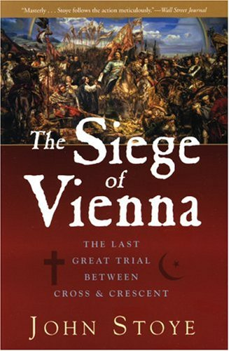 Siege of Vienna The Last Great Trial Between Cross and Crescent N/A 9781933648637 Front Cover