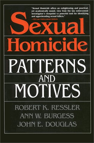 Sexual Homicide Patterns and Motives  1995 edition cover