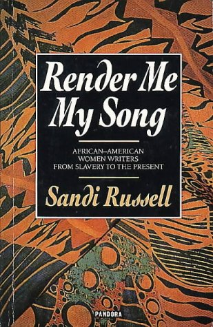 Render Me My Song African-American Women Writers from Slavery to the Present  1990 edition cover