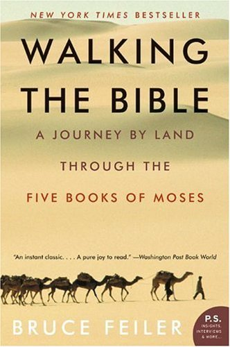 Walking the Bible A Journey by Land Through the Five Books of Moses  2001 9780060838638 Front Cover