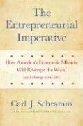 Entrepreneurial Imperative How America's Economic Miracle Will Reshape the World (And Change Your Life)  2006 edition cover