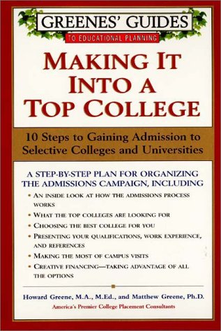 Making It into a Top College 10 Steps to Gaining Admission to Selective Colleges and Universities  2000 9780060953638 Front Cover