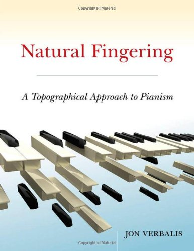 Natural Fingering A Topographical Approach to Pianism 2nd 2012 edition cover