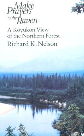 Make Prayers to the Raven A Koyukon View of the Northern Forest 73rd edition cover