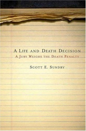 Life and Death Decision A Jury Weighs the Death Penalty  2007 edition cover