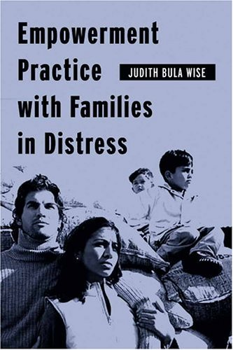 Empowerment Practice with Families in Distress   2004 9780231124638 Front Cover
