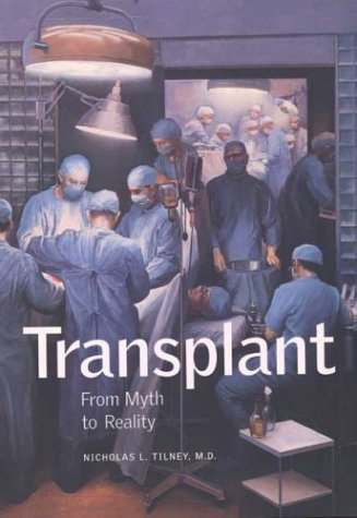 Transplant From Myth to Reality  2003 9780300099638 Front Cover