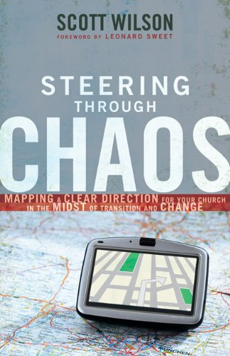 Steering Through Chaos Mapping a Clear Direction for Your Church in the Midst of Transition and Change  2009 edition cover