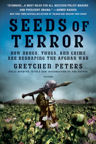 Seeds of Terror How Drugs, Thugs, and Crime Are Reshaping the Afghan War 2nd 2010 edition cover
