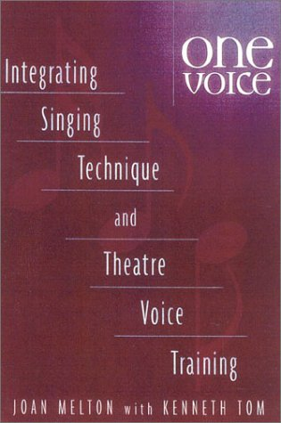 One Voice Integrating Singing Technique and Theatre Voice Training  2003 edition cover