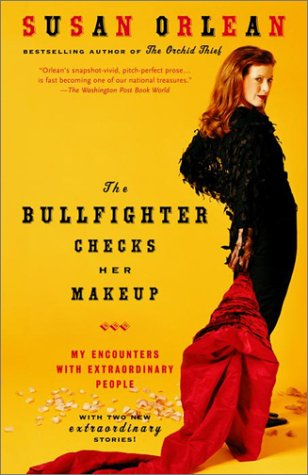 Bullfighter Checks Her Makeup My Encounters with Extraordinary People  2002 (Reprint) edition cover