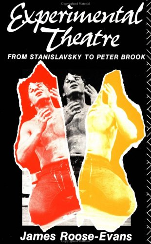 Experimental Theatre From Stanislavsky to Peter Brook 4th 1989 (Revised) edition cover