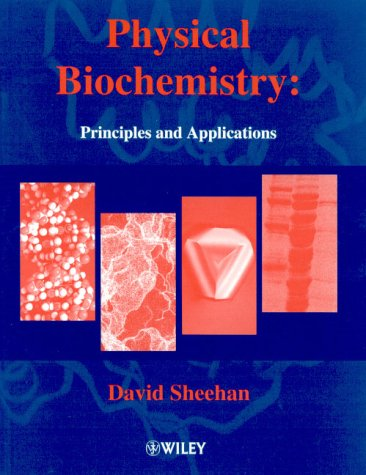 Physical Biochemistry Principles and Applications  2000 edition cover