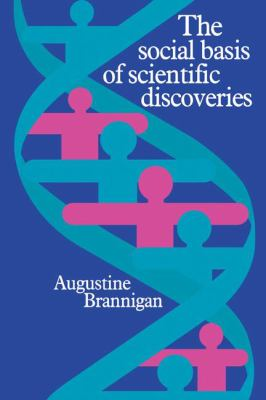 Social Basis of Scientific Discoveries   1981 9780521281638 Front Cover