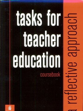 Tasks For Teacher Education A Reflective Approach 1st 1998 (Student Manual, Study Guide, etc.) edition cover