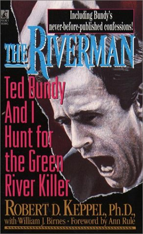 Riverman Ted Bundy and I Hunt for the Green River Killer  1995 edition cover