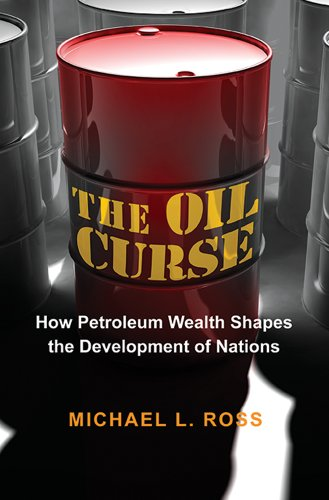 Oil Curse How Petroleum Wealth Shapes the Development of Nations  2012 edition cover