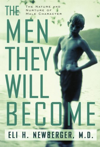 Men They Will Become The Nature and Nurture of Male Character Reprint  edition cover