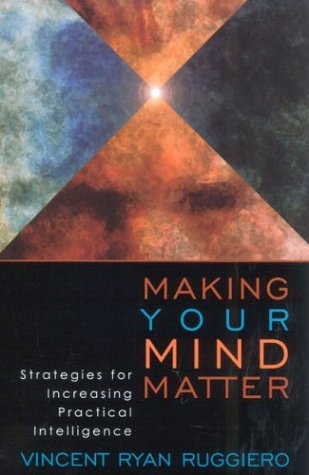 Making Your Mind Matter Strategies for Increasing Practical Intelligence  2003 edition cover