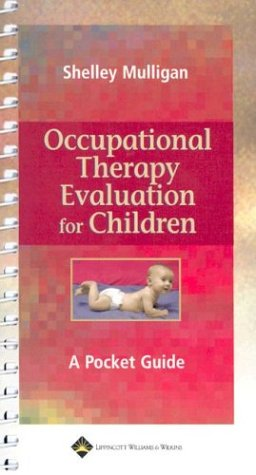 Occupational Therapy Evaluation for Children A Pocket Guide  2003 (Revised) edition cover
