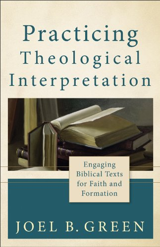Practicing Theological Interpretation Engaging Biblical Texts for Faith and Formation  2012 edition cover
