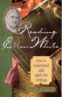 Reading Ellen White : How to Understand and Apply Her Writings 1st edition cover